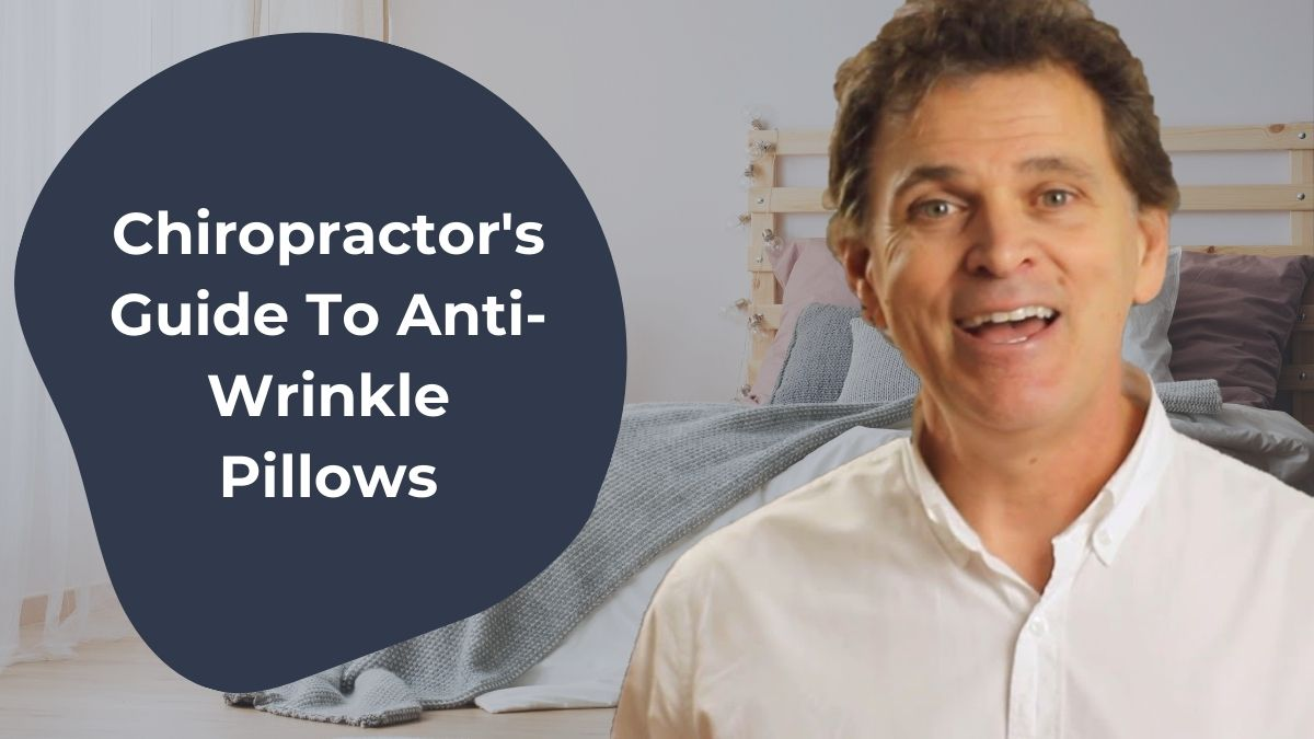 Chiropractors guide to pillows that reduce wrinkles thumbnail